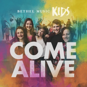 Bethel Music Kids-Come Alive-Cover Art